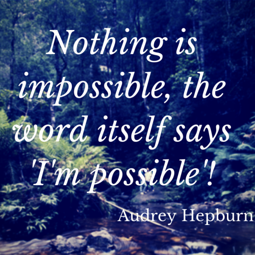 Nothing is impossible, the word itself says I'm possible - Sunshine Prosthetics and Orthotics
