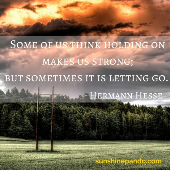 Sometimes letting go makes you stronger than holding on - Sunshine Prosthetics and Orthotics