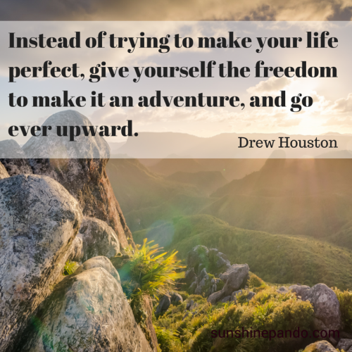 Make your life an adventure - it doesn't have to be perfect - Sunshine Prosthetics and Orthotics