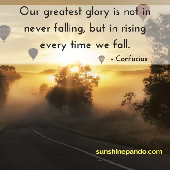 Our greatest glory is in rising every time we fall  - Confucius - Sunshine Prosthetics and Orthotics
