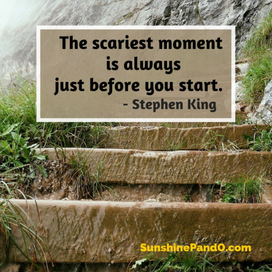 The scariest moment is always before you start - Stephen King - Sunshine Prosthetics and Orthotics